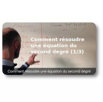 Comment résoudre une équation du second degré (1/3)