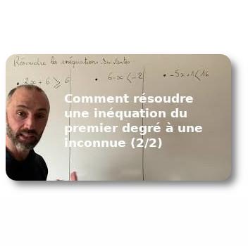 Comment résoudre une inéquation du premier degré à une inconnue (2/2)