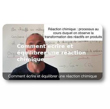 Comment écrire et équilibrer une réaction chimique