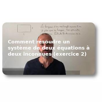Comment résoudre un système de deux équations à deux inconnues (exercice 2)