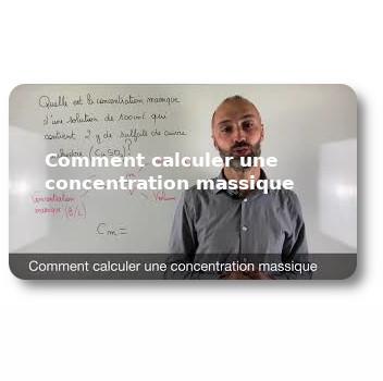 Comment calculer une concentration massique